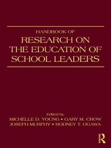 Handbook of Research on the Education of School Leaders ebook by
