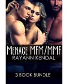 MFM Menage 3 Book Bundle #1 ebook by Rayann Kendal