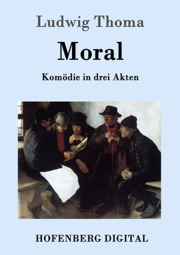 Moral - Komödie in drei Akten ebook by Ludwig Thoma