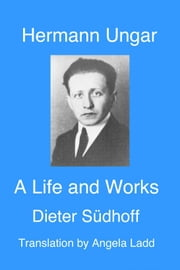 Hermann Ungar: a Life and Works ebook by Vicky Unwin