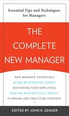 The Complete New Manager ebook by John H. Zenger