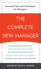 The Complete New Manager ebook by John Zenger