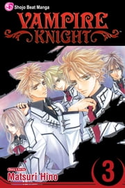 Vampire Knight, Vol. 3 ebook by Matsuri Hino,Matsuri Hino