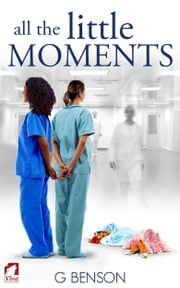 All the Little Moments ebook by G Benson