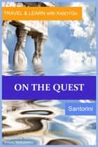 On the Quest: Santorini ebook by Magdalena Matulewicz