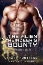 The Alien Reindeer's Bounty 電子書 by Starr Huntress, Nancey Cummings