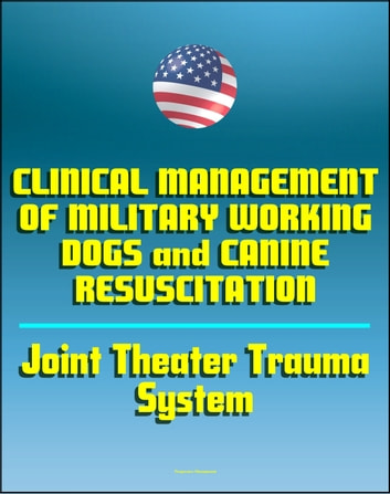 Clinical management of military working dogs and canine clinical management of military working dogs and canine resuscitation joint theater trauma system clinical practice fandeluxe Gallery