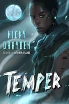 Temper - A Novel ebook by Nicky Drayden