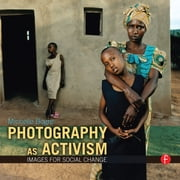 Photography as Activism - Images for Social Change ebook by Michelle Bogre