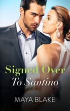Signed Over To Santino ebook by
