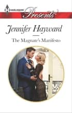 The Magnate's Manifesto - A Billionaire Boss Romance ebook by Jennifer Hayward