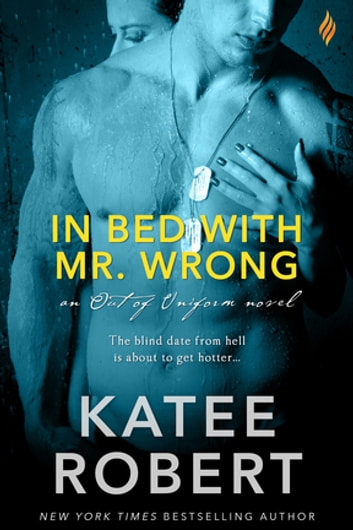 In Bed With Mr Wrong Ebook By Katee Robert 9781622663538