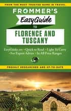 Frommer's EasyGuide to Florence and Tuscany ebook by Stephen Brewer, Donald Strachan