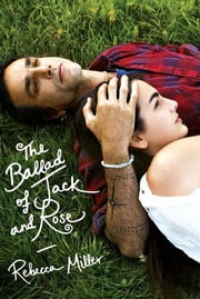 The Ballad of Jack and Rose ebook by Rebecca Miller