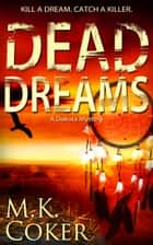 Dead Dreams ebook by M.K. Coker