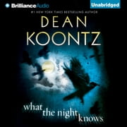 What the Night Knows audiobook by Dean Koontz