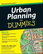 Urban Planning For Dummies ebook by Jordan Yin, W. Paul Farmer