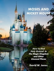 Moses and Mickey Mouse ebook by David W. Jones