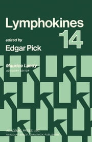 Lymphokines: A Forum for Immunoregulatory Cell Products ebook by Pick, Edgar