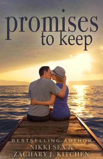 Promises to Keep ebook by Nikki Sex,Zachary J. Kitchen