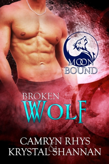 Broken Wolf ebook by Krystal Shannan,Camryn Rhys