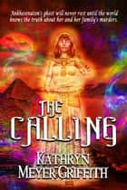 The Calling ebook by Kathryn Meyer Griffith