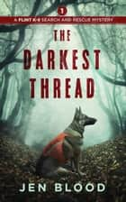 The Darkest Thread ebook by Jen Blood