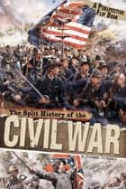 The Split History of the Civil War ebook by Stephanie Fitzgerald
