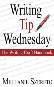 Writing Tip Wednesday: The Writing Craft Handbook ebook by Mellanie Szereto