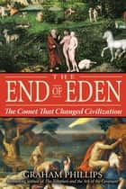 The End of Eden ebook by Graham Phillips
