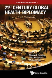 21st Century Global Health Diplomacy ebook by Thomas E Novotny,Ilona Kickbusch,Michaela Told