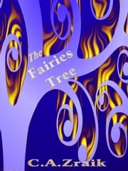The Fairies Tree ebook by C. A. Zraik