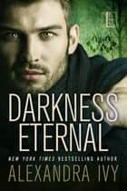 Darkness Eternal ebook by Alexandra Ivy