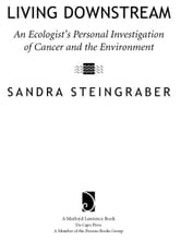 Living Downstream - An Ecologist's Personal Investigation of Cancer and the Environment ebook by Sandra Steingraber