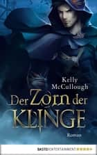 Der Zorn der Klinge - Roman ebook by Kelly McCullough, Frauke Meier
