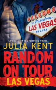 Random on Tour: Las Vegas ebook by Julia Kent