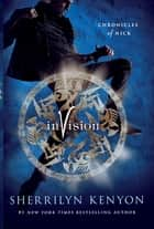 Invision - Chronicles of Nick ebook by Sherrilyn Kenyon