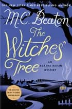 The Witches' Tree - An Agatha Raisin Mystery ebook by M. C. Beaton