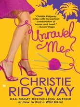 Unravel Me ebook by Christie Ridgway