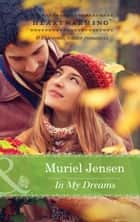 In My Dreams (Mills & Boon Heartwarming) (Manning Family Reunion, Book 1) ebook by Muriel Jensen