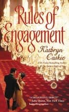 Rules of Engagement ebook by Kathryn Caskie