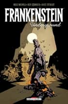 Frankenstein underground ebook by Mike Mignola, Ben Stenbeck
