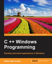 C ++ Windows Programming ebook by Stefan Bjornander