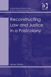 Reconstructing Law and Justice in a Postcolony ebook by Nonso Okafo,Dr Biko Agozino
