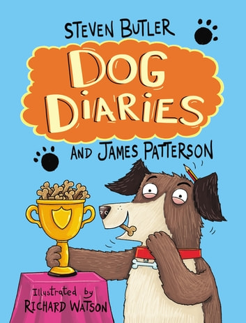 Dog Diaries ebook by James Patterson,Steven Butler