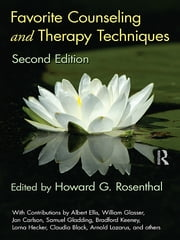 Favorite Counseling and Therapy Techniques, Second Edition ebook by Howard G. Rosenthal