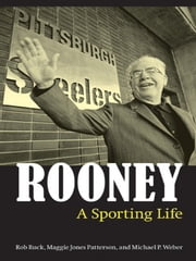 Rooney - A Sporting Life ebook by Rob L. Ruck,Maggie Jones Patterson,Michael P. Weber