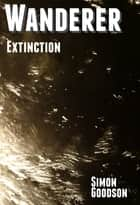 Wanderer: Extinction ebook by Simon Goodson