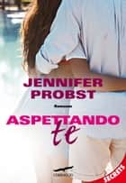 Aspettando te - Cuori Solitari #4 ebook by Jennifer Probst