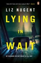 Lying in Wait - The gripping and chilling Richard and Judy Book Club bestseller ebook by